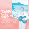 Hawaiian Crooner, Vol. 2 (1949-1956) - Johnny Wade
