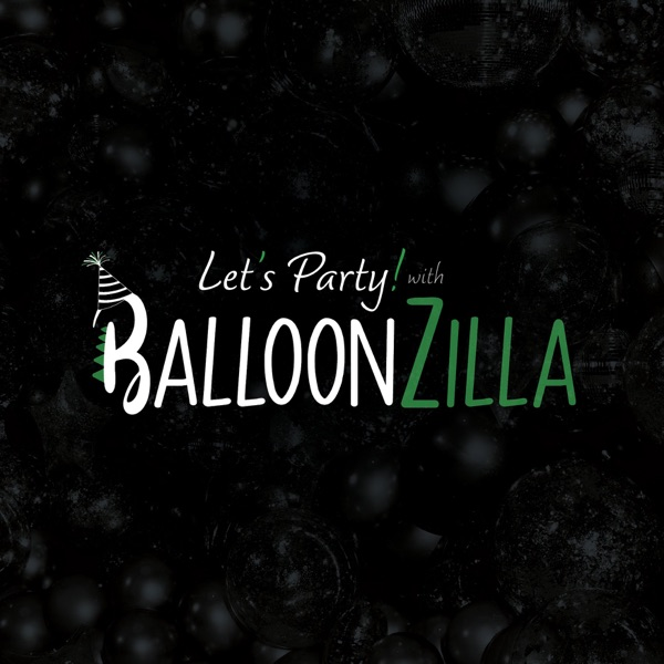 Let's Party with Balloonzilla!
