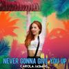 Carola Jasmins - Never Gonna Give You Up (Lounge Version)  arte