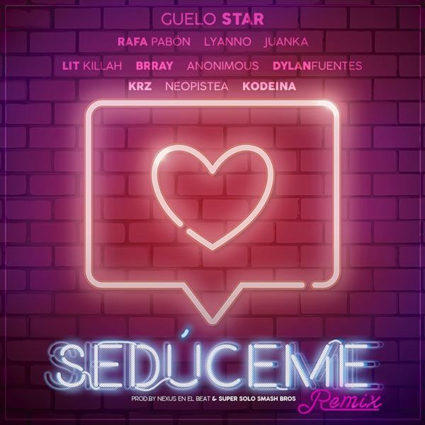 Sedúceme Remix (feat. Juanka, Brray, Anonimus, Dylan Fuentes, KRZ, Lit Killah, Neo Pistea & Kodeina) - Single