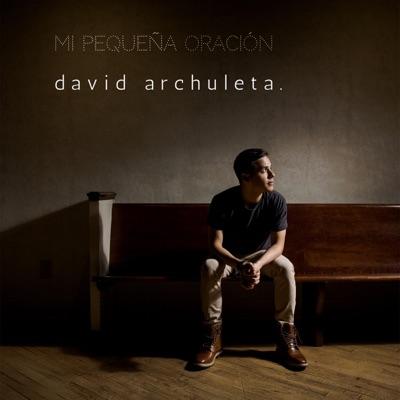 Mi Pequeña Oración (My Little Prayer) - Single - David Archuleta