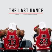 The Last Dance (feat. HBTheMufuckinDon) - Single