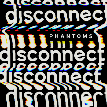 Disconnect Phantoms album songs, reviews, credits