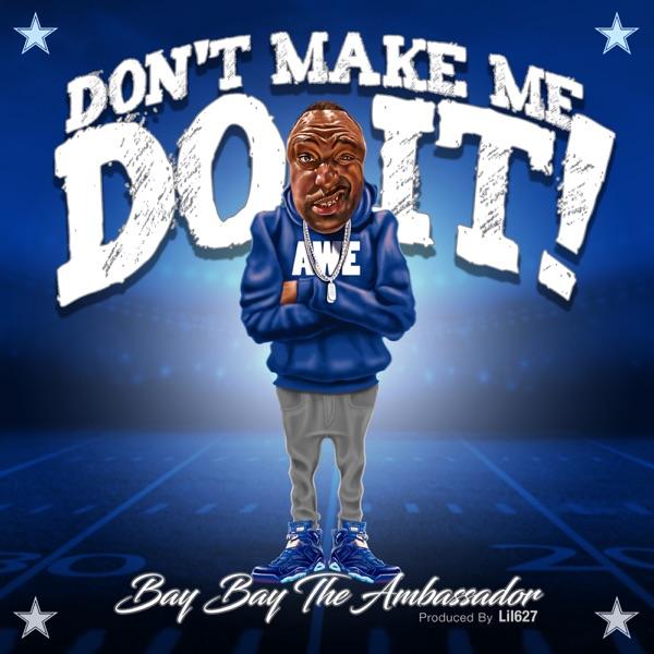 Don't Make Me Do It (Dallas Cowboys) - Single
