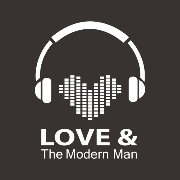 Love & the Modern Man