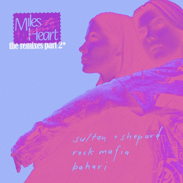Miles to Your Heart (The Remixes Pt. 2) - Single