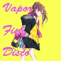 Vapor Fish Disco