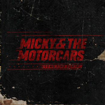 Micky and The Motorcars Long Time Comin' music review