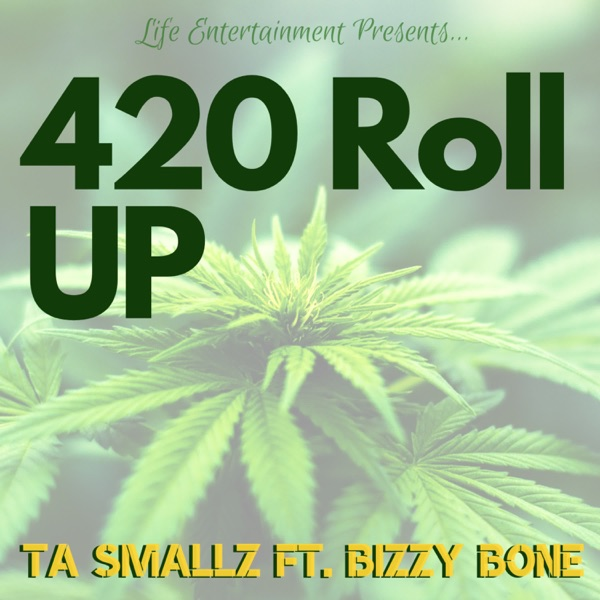 420 Roll Up (feat. Bizzy Bone) - Single