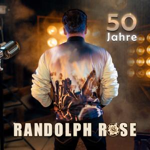Randolph Rose - 50 Jahre Randolph Rose