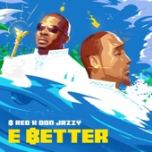 B-Red/Don Jazzy - E Better