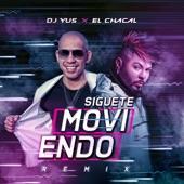 El Chacal;Dj Yus - Siguete Moviendo (Remix)