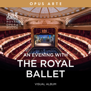 Various Artists - An Evening with The Royal Ballet (Visual Album)