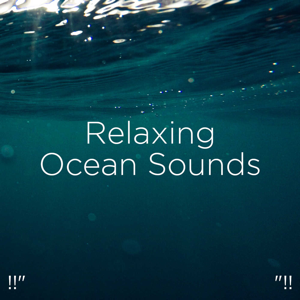 "Ocean Sounds & Ocean Waves For Sleep - !!"" Relaxing Ocean Sounds ""!!"