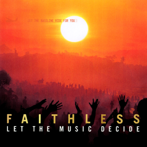 Faithless - Let the Music Decide (Edit)