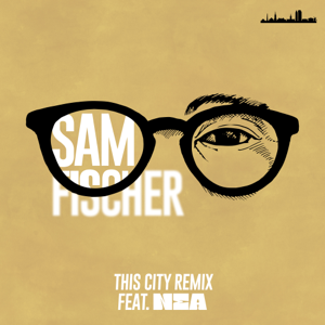 Sam Fischer - This City Remix feat. Nea