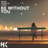 KEPIK, Notelle & Luma - Be Without You Grafik