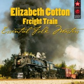 Freight Train: Essential Folk Masters