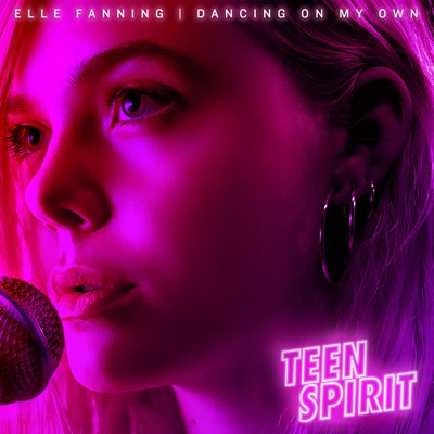"Dancing on My Own (From ""Teen Spirit"" Soundtrack) - Single MP3 Download"
