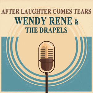 The Drapels & Wendy Rene - After Laughter Comes Tears