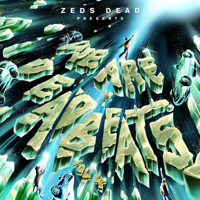 Zeds Dead - We Are Deadbeats (Vol. 4)