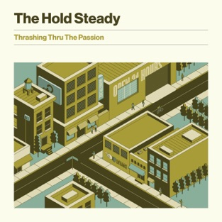The Hold Steady – Thrashing Thru the Passion [iTunes Plus AAC M4A]