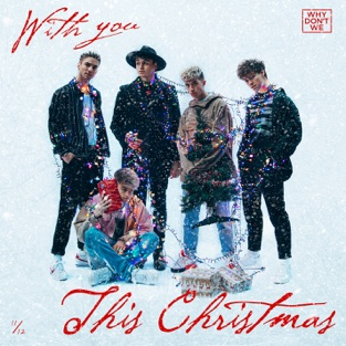 Why Don't We – With You This Christmas – Single [iTunes Plus AAC M4A]
