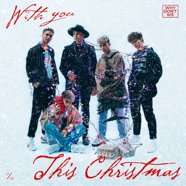 Why Don't We - With You This Christmas song lyrics