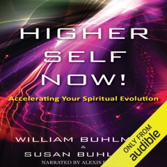 Higher Self Now!: Accelerating Your Spiritual Evolution (Unabridged)