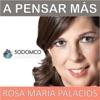 A Pensar Más con Rosa María Palacios