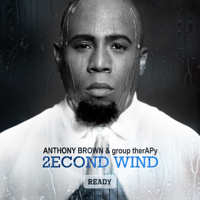 descargar bajar mp3 2econd Wind: Ready - Anthony Brown & group therAPy