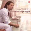 A Musical Tribute To Sushant Singh Rajput