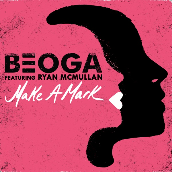 Beoga and Ryan Mcmullan - Make A Mark