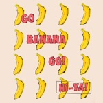 Go Banana Go! - Music to Put Your Shoes on to