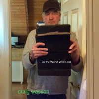 Craig Wasson - ... Or the World Well Lost artwork