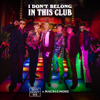 Why Don't We & Macklemore - I Don't Belong in This Club artwork