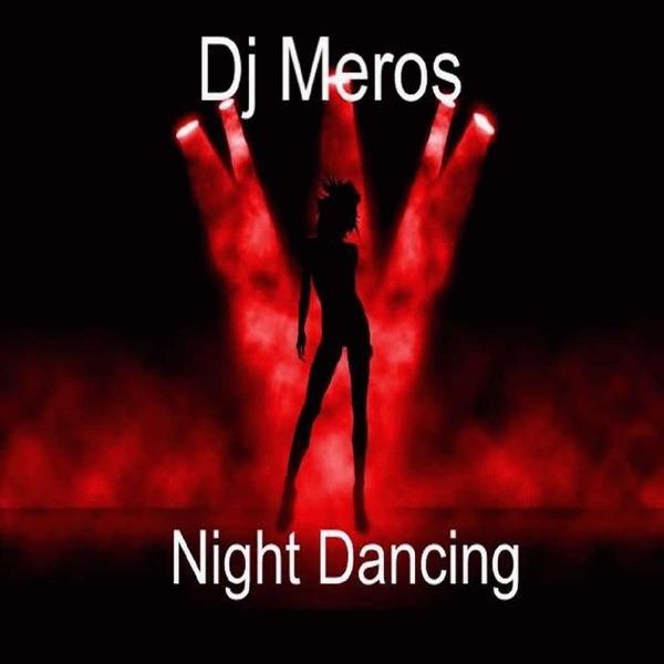 Dj Meros-Night Dancing