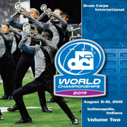 2019 Drum Corps International World Championships, Vol. 2 - Drum Corps International - Drum Corps International