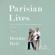 Deirdre Bair - Parisian Lives: Samuel Beckett, Simone de Beauvoir, and Me: A Memoir (Unabridged)