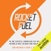 Rocket Fuel: The One Essential Combination That Will Get You More of What You Want from Your Business (Unabridged) AudioBook Download