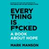 Mark Manson - Everything is F*cked  artwork