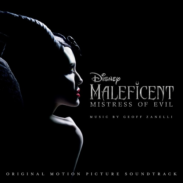 Maleficent: Mistress of Evil (Original Motion Picture Soundtrack)
