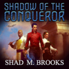 Shad Brooks - Shadow of the Conqueror: Chronicles of Everfall, Book 1 (Unabridged)  artwork