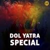 Dol Yatra Special