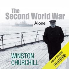 The Second World War: Alone (Unabridged)