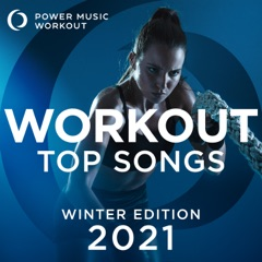 Workout Top Songs 2021 - Winter Edition