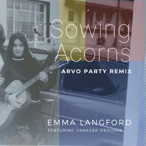 Emma Langford - Sowing Acorns feat. Vanessa Ifediora [Arvo Party Remix]