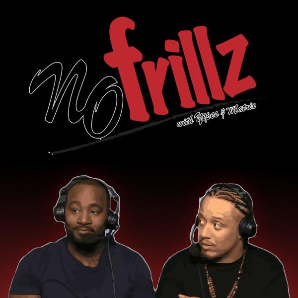 No Frillz Podcast with Yipes & Matrix