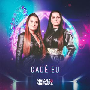 Maiara & Maraisa - Cadê Eu
