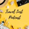 Travel Lust Podcast